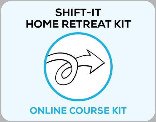 The SHIFT-IT Home Retreat Kit