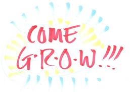 Come Grow